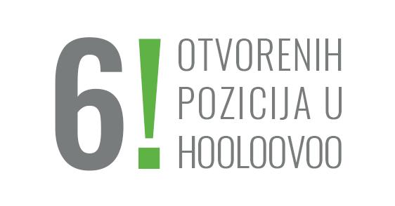 Još šest otvorenih pozicija u HOOLOOVOO-u!