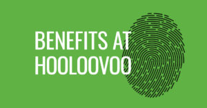 BENEFITS AT HOOLOOVOO – BENEFITS OUR WAY
