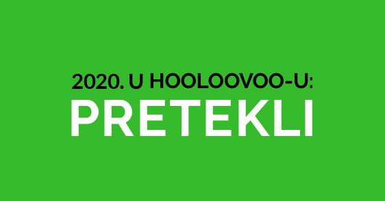 2020. u HOOLOOVOO-u: Pretekli!