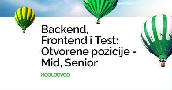 Backend, Frontend i Test: Otvorene pozicije – Mid, Senior