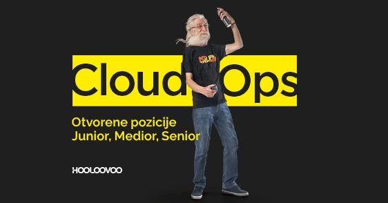 Cloud Ops. Otvorene pozicije – Junior, Mid, Senior