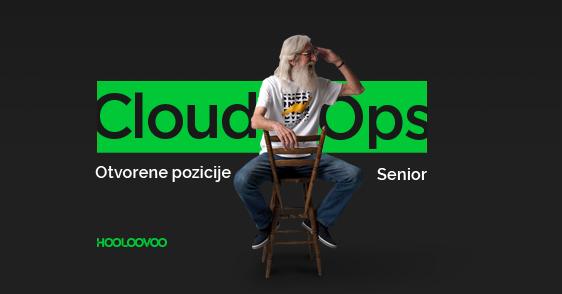 Cloud Ops. Otvorene pozicije – Senior